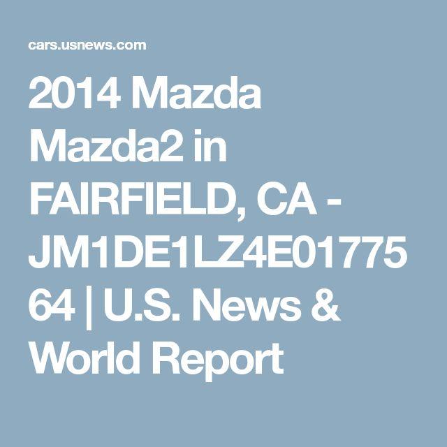 2014 Mazda Mazda2 in FAIRFIELD, CA - JM1DE1LZ4E0177564 | U.S. News & World Report