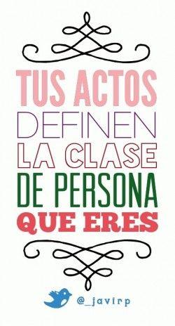 Tus actos definen la clase de persona que eres