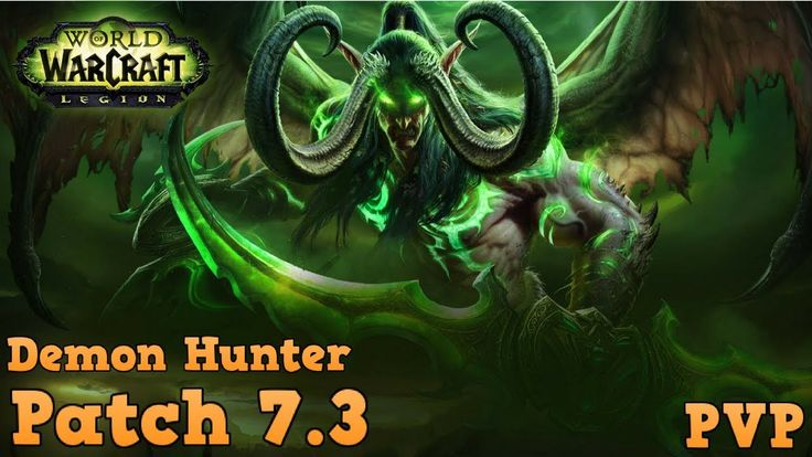 Demon Hunter PVP Montage Patch 7.3 - My 3rd PVP Video !! :D #worldofwarcraft #blizzard #Hearthstone #wow #Warcraft #BlizzardCS #gaming