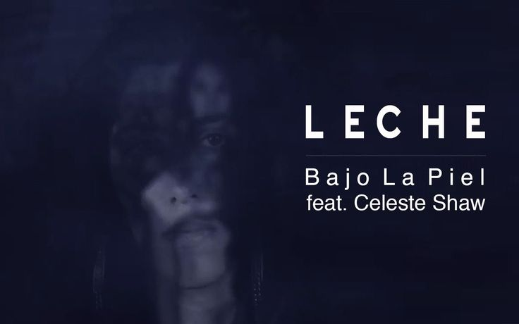 Leche  'Bajo La Piel feat. Celeste Shaw' (Official Video)
