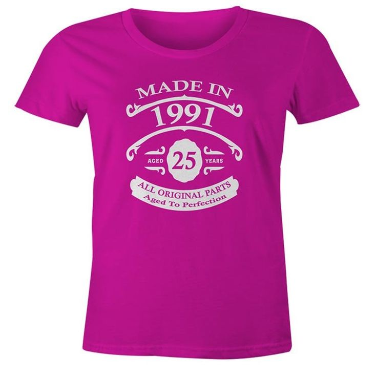 25th Birthday Gift T-Shirt - Born In 1991 - Vintage Aged 25 Years To Perfection - Short Sleeve - Womens - Pink - X-Large T Shirt - (2016 Version)