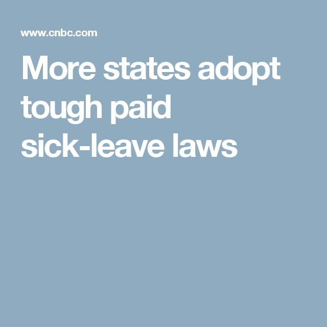 More states adopt tough paid sick-leave laws