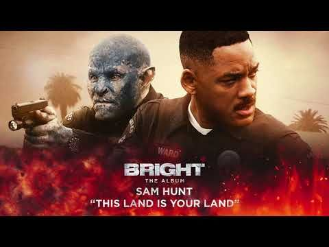 Letras: Sam Hunt - This Land Is Your Land (from Bright: The Album)