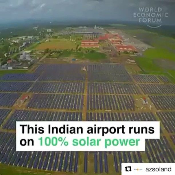 Repost from @worldeconomicforum  The Cochin International airport in India runs on 100% Solar Power. We think thats pretty cool