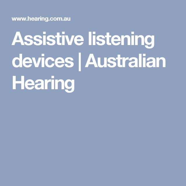 Facilitating communication with hearing impaired - Australian Hearing website, assistive devices