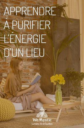 Apprendre à purifier l'énergie d'un lieu