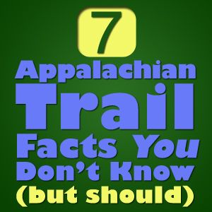 7 appalachian trail facts you don't know (but should)