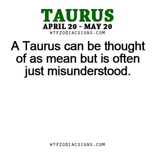 A Taurus can be thought of as mean but is often... - fun zodiac ...