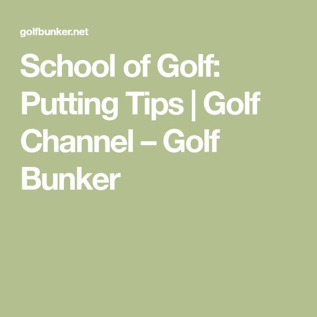School of Golf: Putting Tips | Golf Channel – Golf Bunker #GolfTips