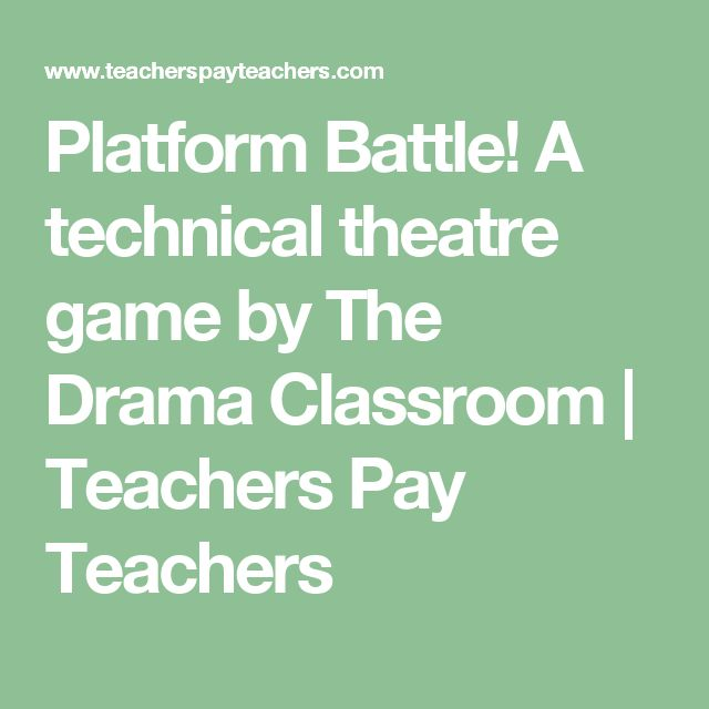 Platform Battle! A technical theatre game by The Drama Classroom | Teachers Pay Teachers
