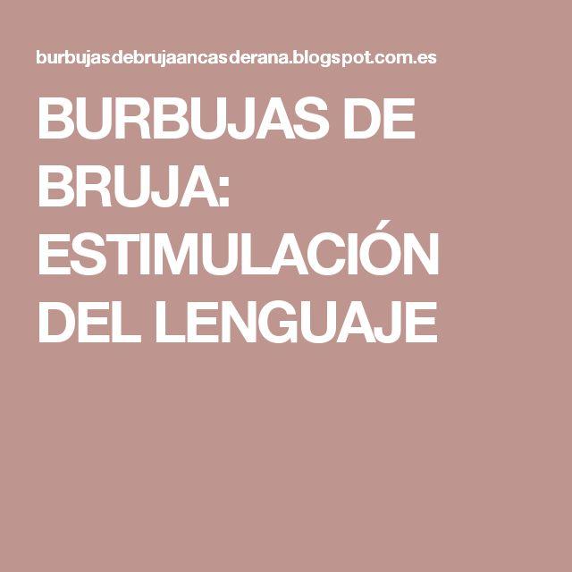 BURBUJAS DE BRUJA: ESTIMULACIÓN DEL LENGUAJE
