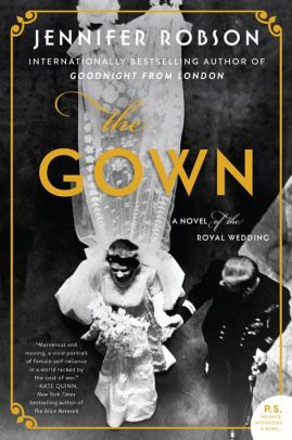 The Gown: A Novel of the Royal Wedding – Books I would like to read or have enjoyed already