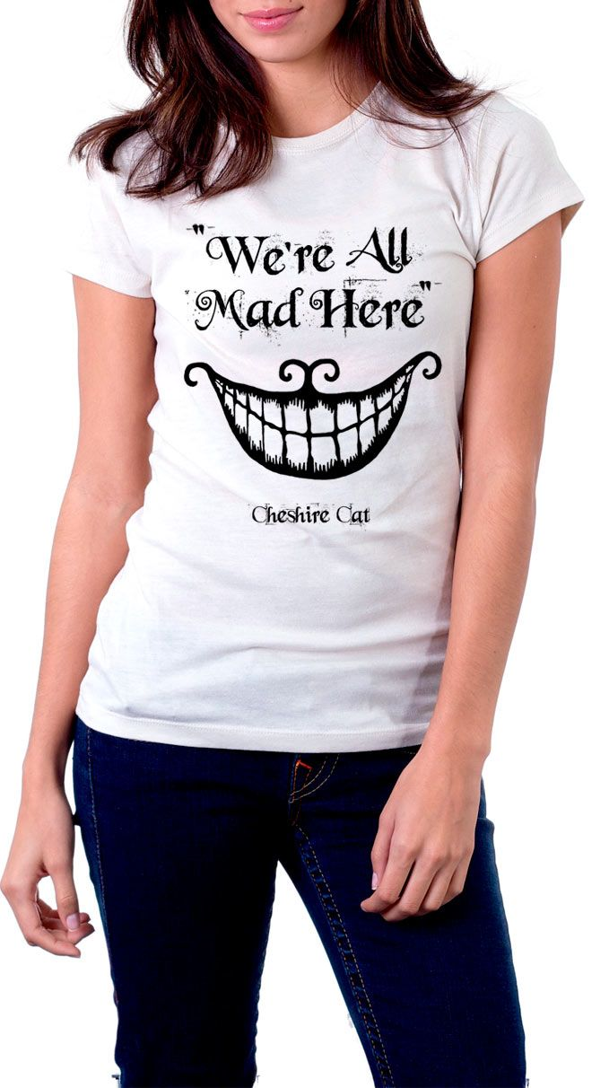 "Camiseta chica Alicia en el País de las Maravillas. We're All Mad Here. Modelo blanco  Estupenda camiseta para chica con el título ""We're All Mad Here"" perteneciente al film de Alicia en el País de las Maravillas."