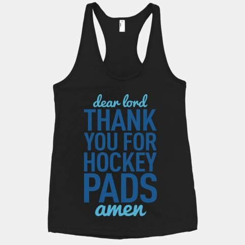 Dear Lord Thank You For Hockey Pads racerback tank