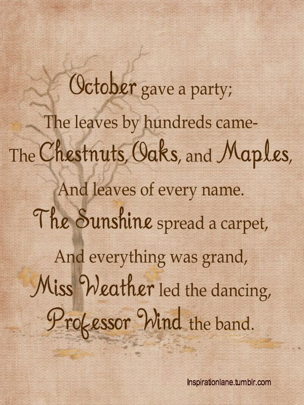 October. Love this poem. My mother taught my children this song. She is a wonderful Grandmother.