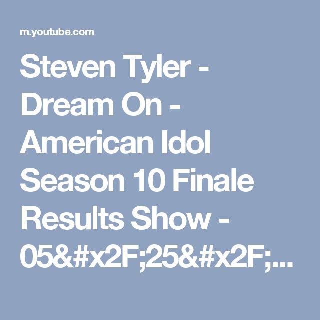 Steven Tyler - Dream On - American Idol Season 10 Finale Results Show - 05/25/11 - YouTube
