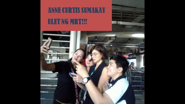 ANNE CURTIS SUMAKAY NG MRT