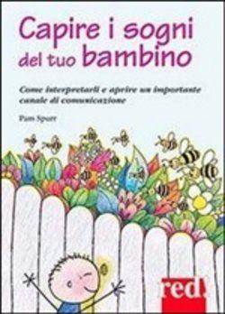 Prezzi e Sconti: I #sogni del tuo bambino pam spurr  ad Euro 11.47 in #Red edizioni #Media libri discipline educative
