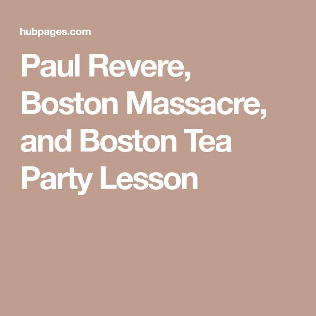 best paul revere ideas revere massachusetts  paul revere boston massacre and boston tea party lesson
