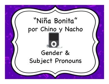 """Spanish gender & subject pronoun activities with the song """"Niña Bonita"""" by Chino y Nacho.  My students LOVED this - great way to spice up a boring topic!"""