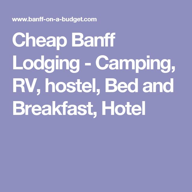 Cheap Banff Lodging - Camping, RV, hostel, Bed and Breakfast, Hotel