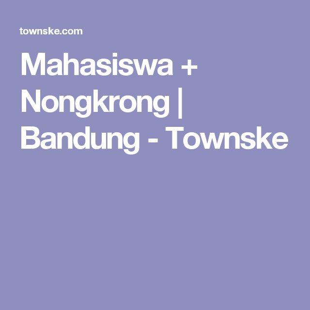 Mahasiswa + Nongkrong   Bandung - Townske