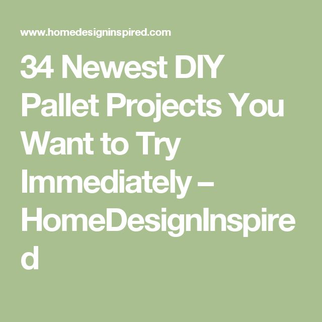 34 Newest DIY Pallet Projects You Want to Try Immediately – HomeDesignInspired
