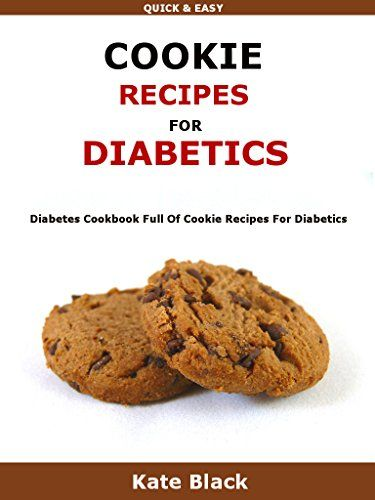 Cookie Recipes For Diabetics: Diabetes Cookbook Full Of Cookie Recipes For Diabetics by Kate Black http://www.amazon.com/dp/B01AUYW5WG/ref=cm_sw_r_pi_dp_2XfRwb0Y2V1FD