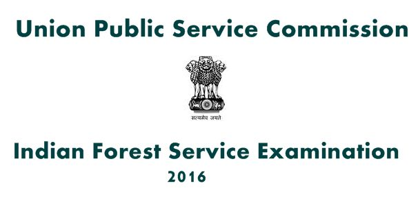 UPSC Indian Forest Service Examination 2016 ~ Indian Jobs Alerts | Latest Government Jobs in India