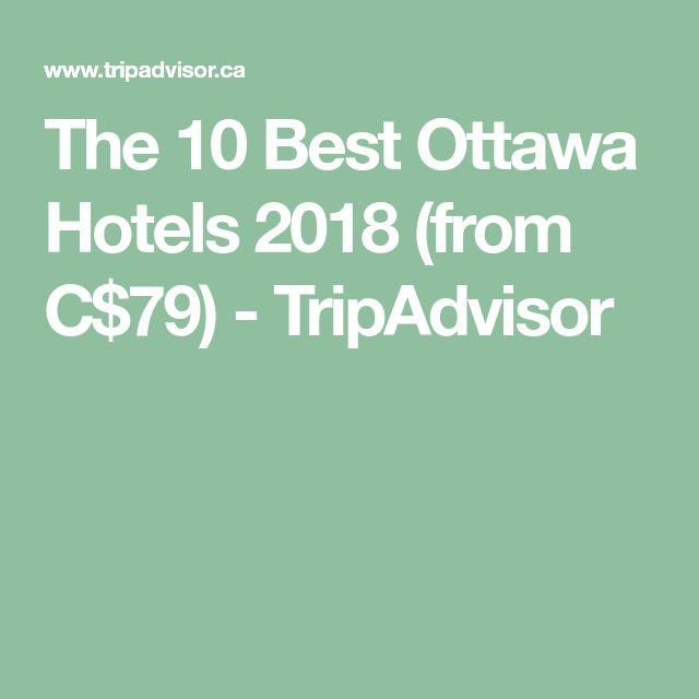 The 10 Best Ottawa Hotels 2018 (from C$79) - TripAdvisor