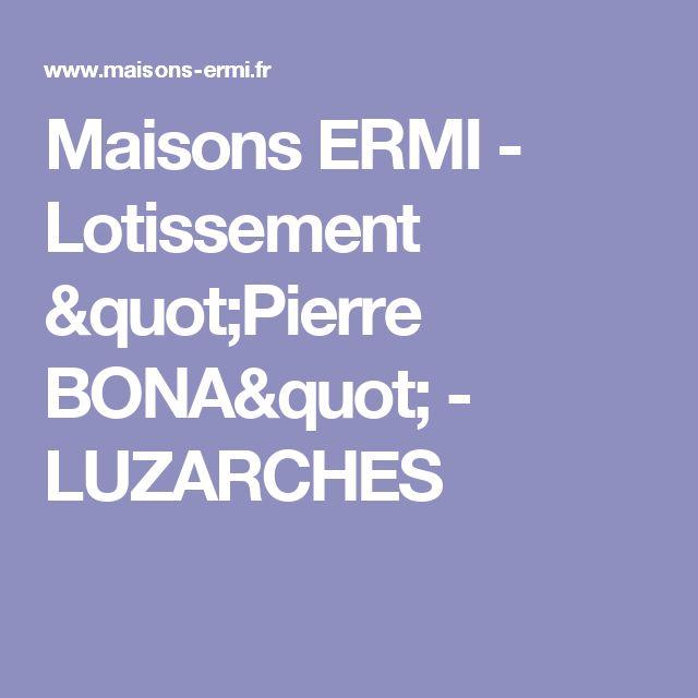 """Maisons ERMI -  Lotissement """"Pierre BONA"""" - LUZARCHES"""