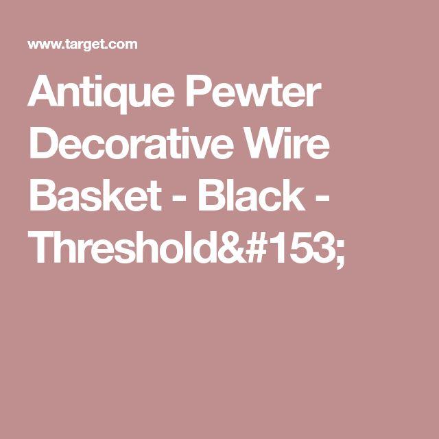 Antique Pewter Decorative Wire Basket - Black - Threshold™
