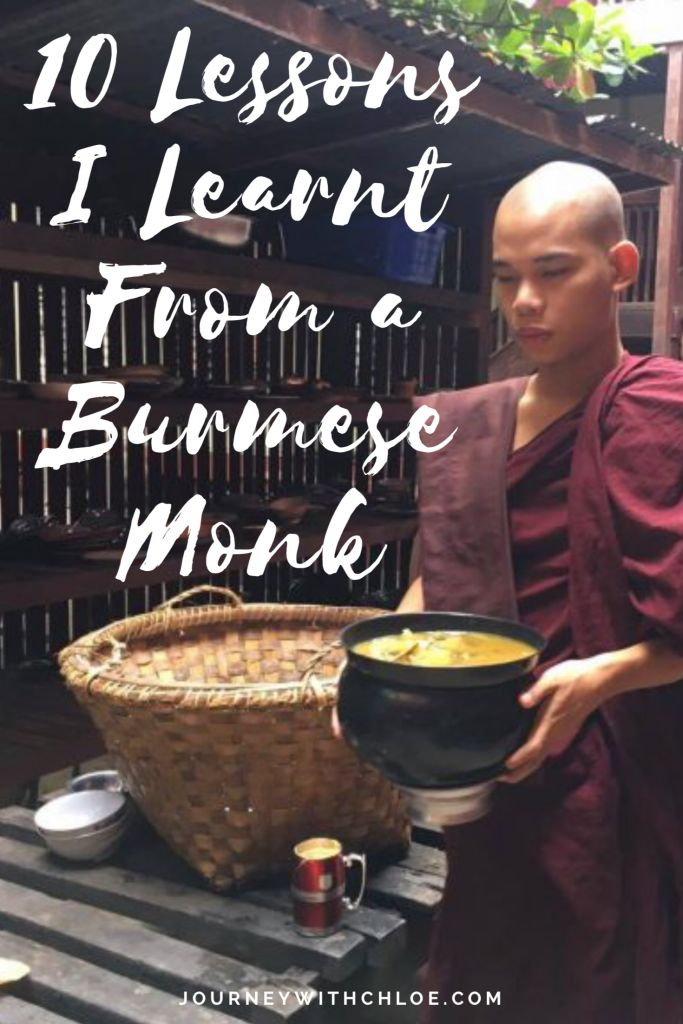 Maria Alves shares 10 life lessons she learnt from a wise Burmese Monk while visiting a monastery in Myanmar.