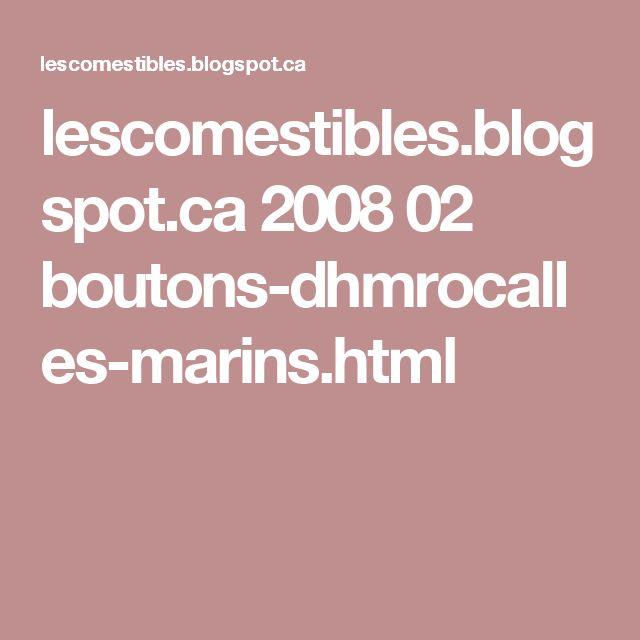 lescomestibles.blogspot.ca 2008 02 boutons-dhmrocalles-marins.html