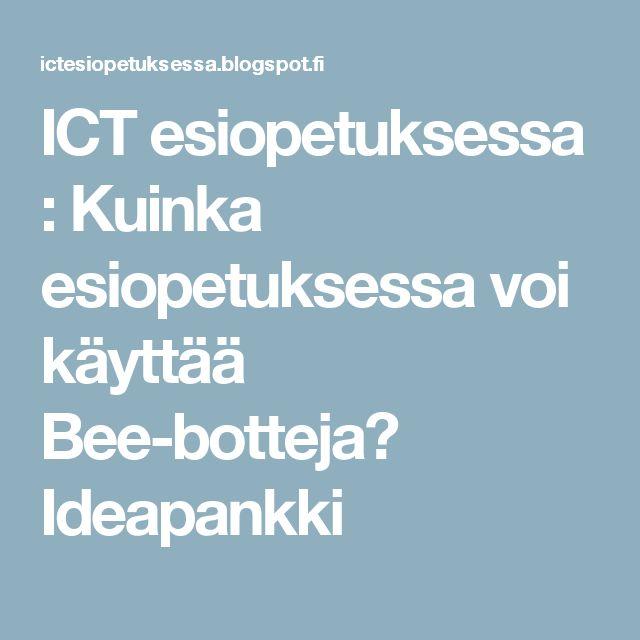 ICT esiopetuksessa : Kuinka esiopetuksessa voi käyttää Bee-botteja? Ideapankki