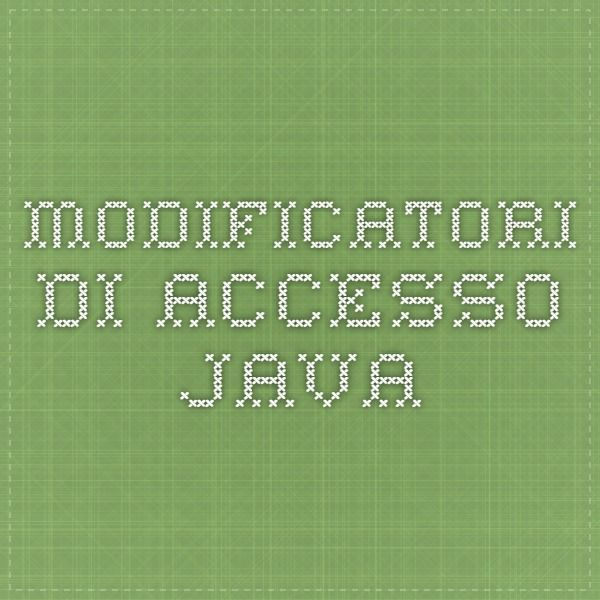 Modificatori di accesso Java