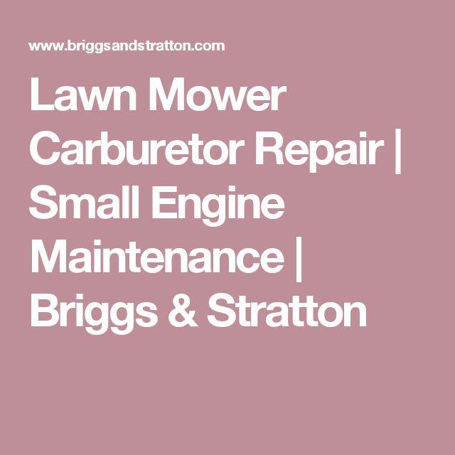 Lawn Mower Carburetor Repair Small Engine Maintenance Briggs Stratton Lawn Mower Repair Repair Lawn Mower