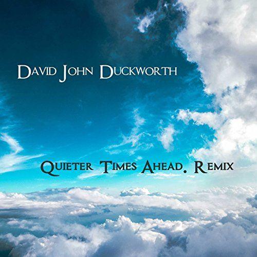 Quieter Times Ahead (Remix) DJD MUSIC LTD https://www.amazon.co.uk/dp/B0722ZTRTP/ref=cm_sw_r_pi_dp_x_XVNCzb8S47GQF