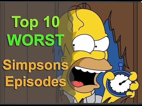 Top 10 Worst Simpsons Episodes of all Time - YouTube