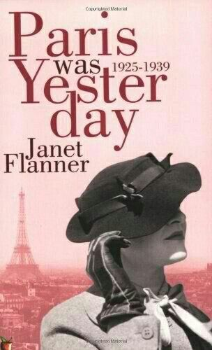 Paris Was Yesterday by Janet Flanner http://thecontentreader.blogspot.se/2014/07/paris-was-yesterday-by-janet-flanner.html