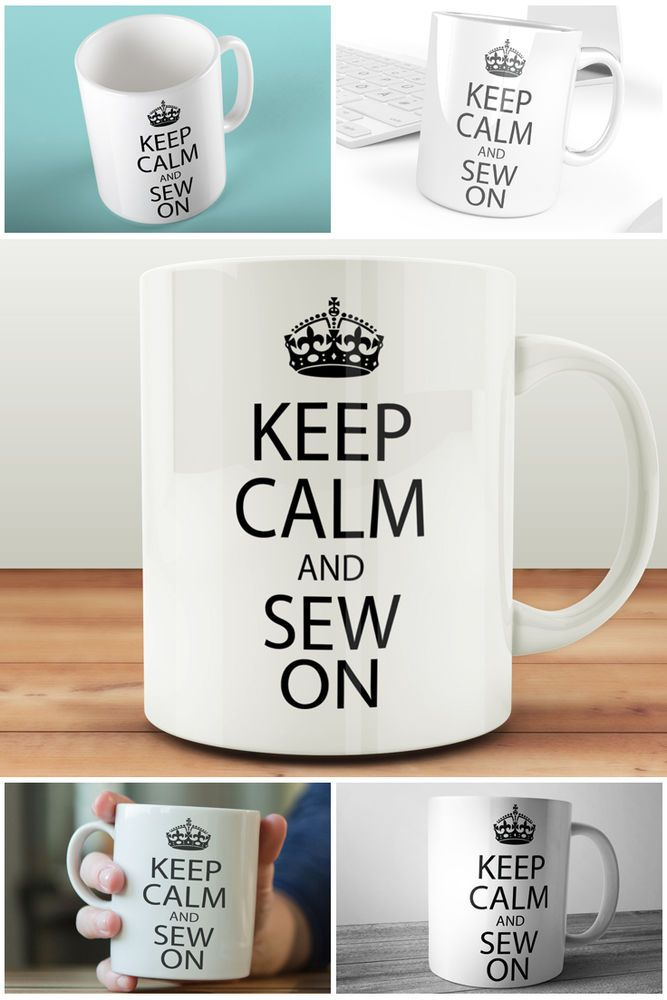 Keep Calm & Sew On Mug Gift For Seamstress Sewer Gift Craft Room Mug For Sewer  | eBay