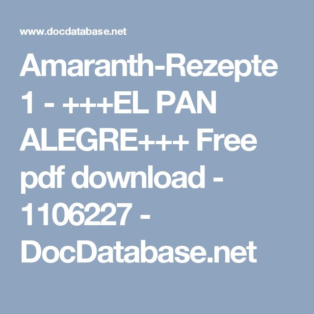 Amaranth-Rezepte 1 - +++EL PAN ALEGRE+++ Free pdf download - 1106227 - DocDatabase.net