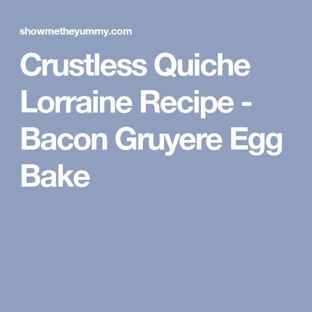 Crustless Quiche Lorraine Recipe - Bacon Gruyere Egg Bake
