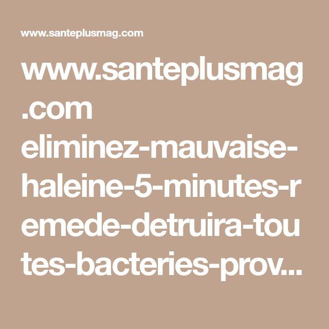 www.santeplusmag.com eliminez-mauvaise-haleine-5-minutes-remede-detruira-toutes-bacteries-provoquent-mauvaise-haleine-2
