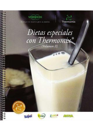 DIETAS ESPECIALES CON THERMOMIX VOLUMEN 2   Recetas thermomix y algo más..