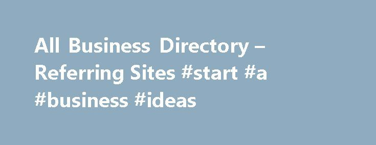 All Business Directory – Referring Sites #start #a #business #ideas http://business.remmont.com/all-business-directory-referring-sites-start-a-business-ideas/  #business list # Rubl: Online Card and Board GamesCategory: Internet & WWW Online tournaments in gin-rummy, cribbage, and other games. Play for money prizes or for free against other people worldwide. More Info – www.rubl.com Sydney Marriage Celebrant: Lynette GordonCategory: Weddings Marriage Celebrant, Lynette Gordon conducts and…