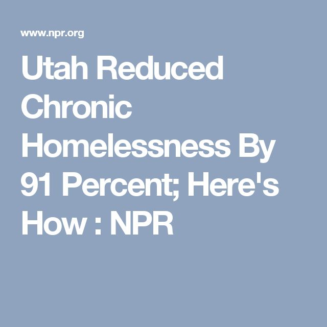Utah Reduced Chronic Homelessness By 91 Percent; Here's How : NPR