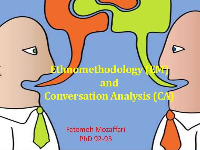 ethnomethodology experiment Ethnomethodology is a theory, which says that people try to make sense of, what other people say and do we all attempt to make sense of social experiences.
