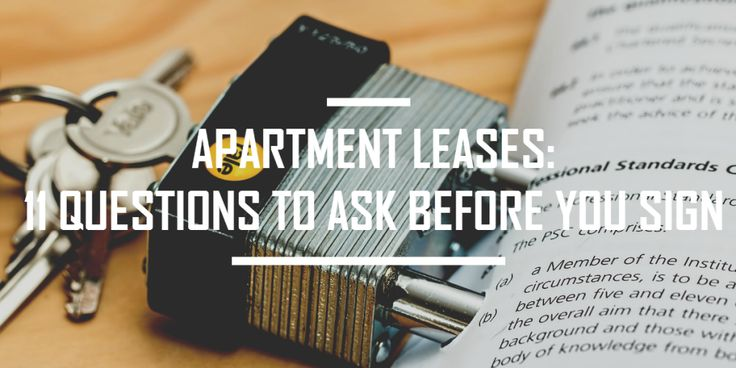 Apartment Leases: 11 Questions to Ask Before You Sign | Signing your very first apartment lease can be scary. An apartment lease is a legally binding agreement in which you agree to pay rent, usually monthly, to a landlord in exchange for the right to use a property.