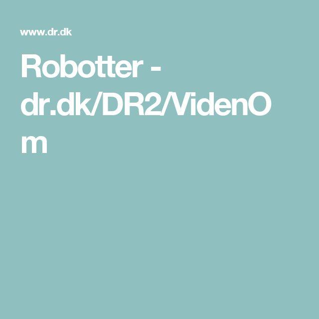 Robotter - dr.dk/DR2/VidenOm